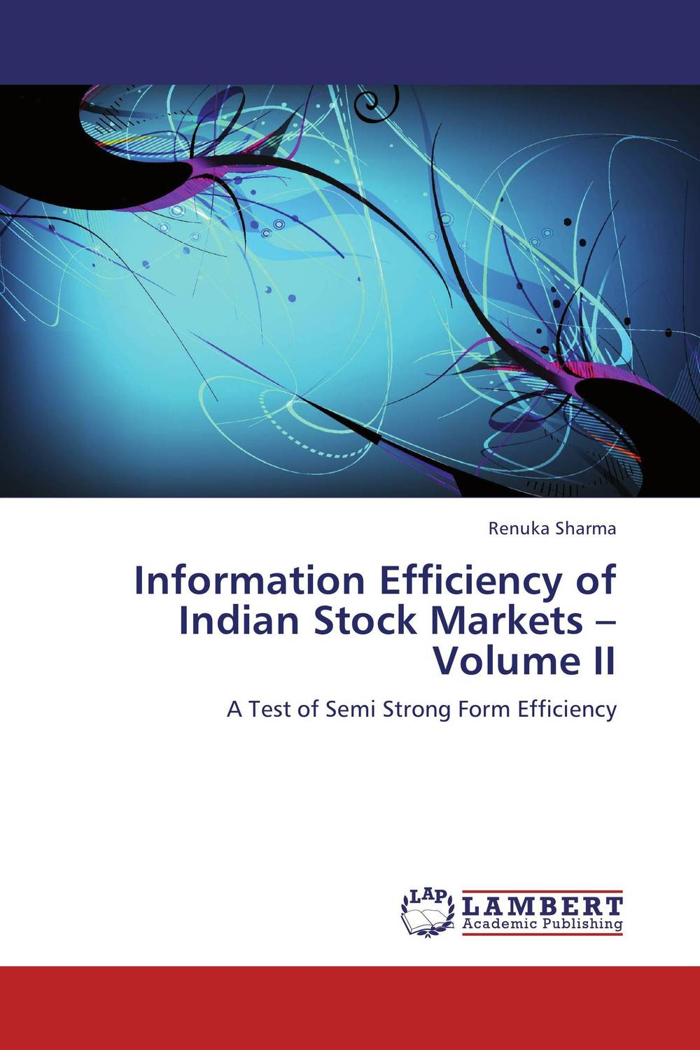 Information Efficiency of Indian Stock Markets  –    Volume II цена и фото