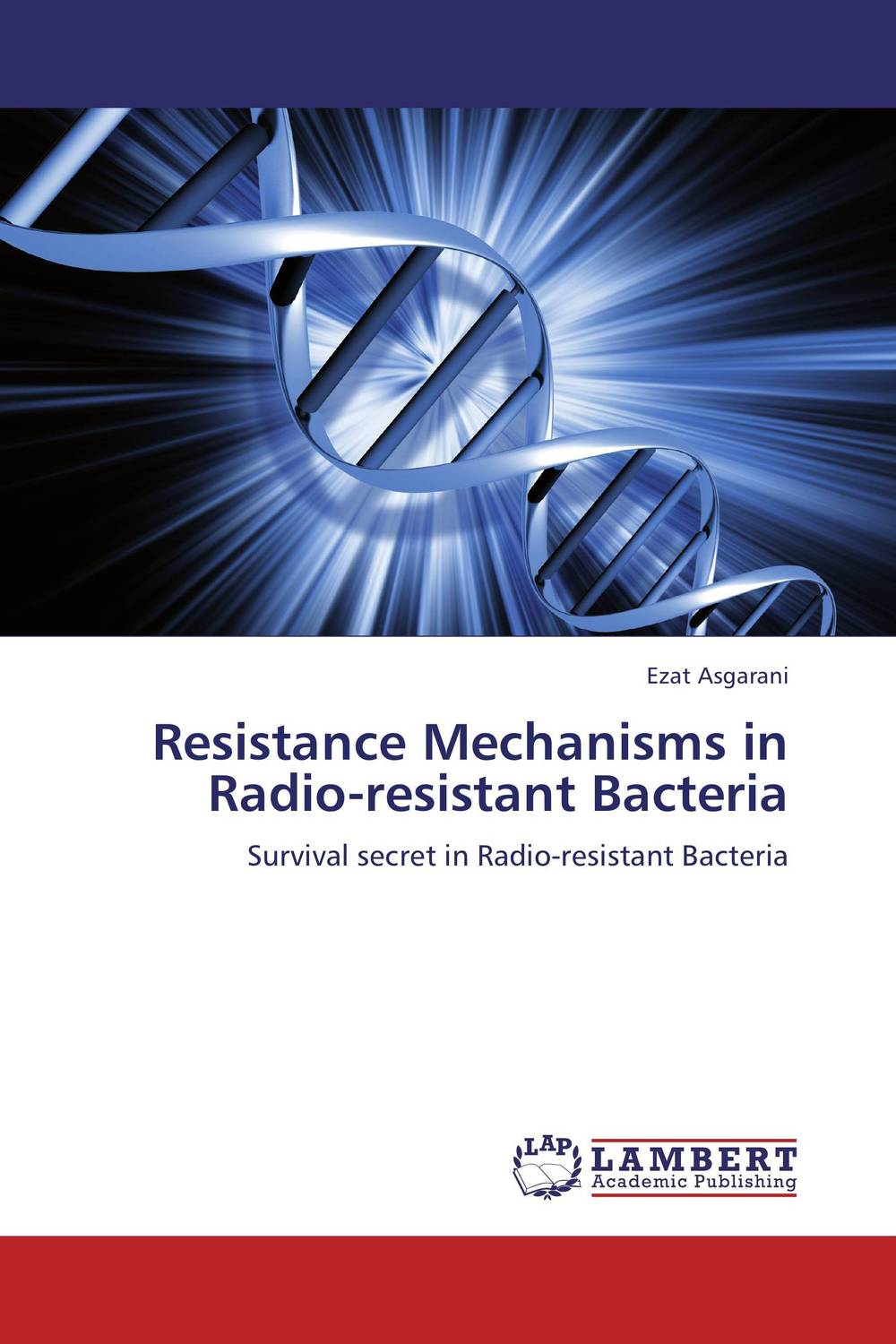 Resistance Mechanisms in Radio-resistant Bacteria the role of dna damage and repair in cell aging 4