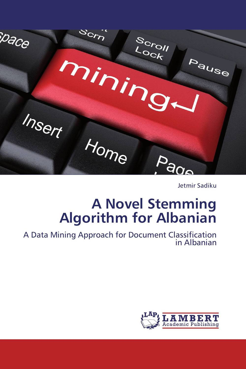 A Novel Stemming Algorithm for Albanian the lonely polygamist – a novel