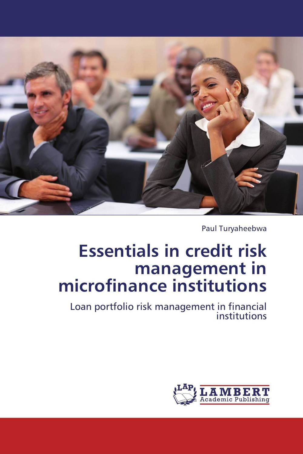 Essentials in credit risk management in microfinance institutions kenji imai advanced financial risk management tools and techniques for integrated credit risk and interest rate risk management