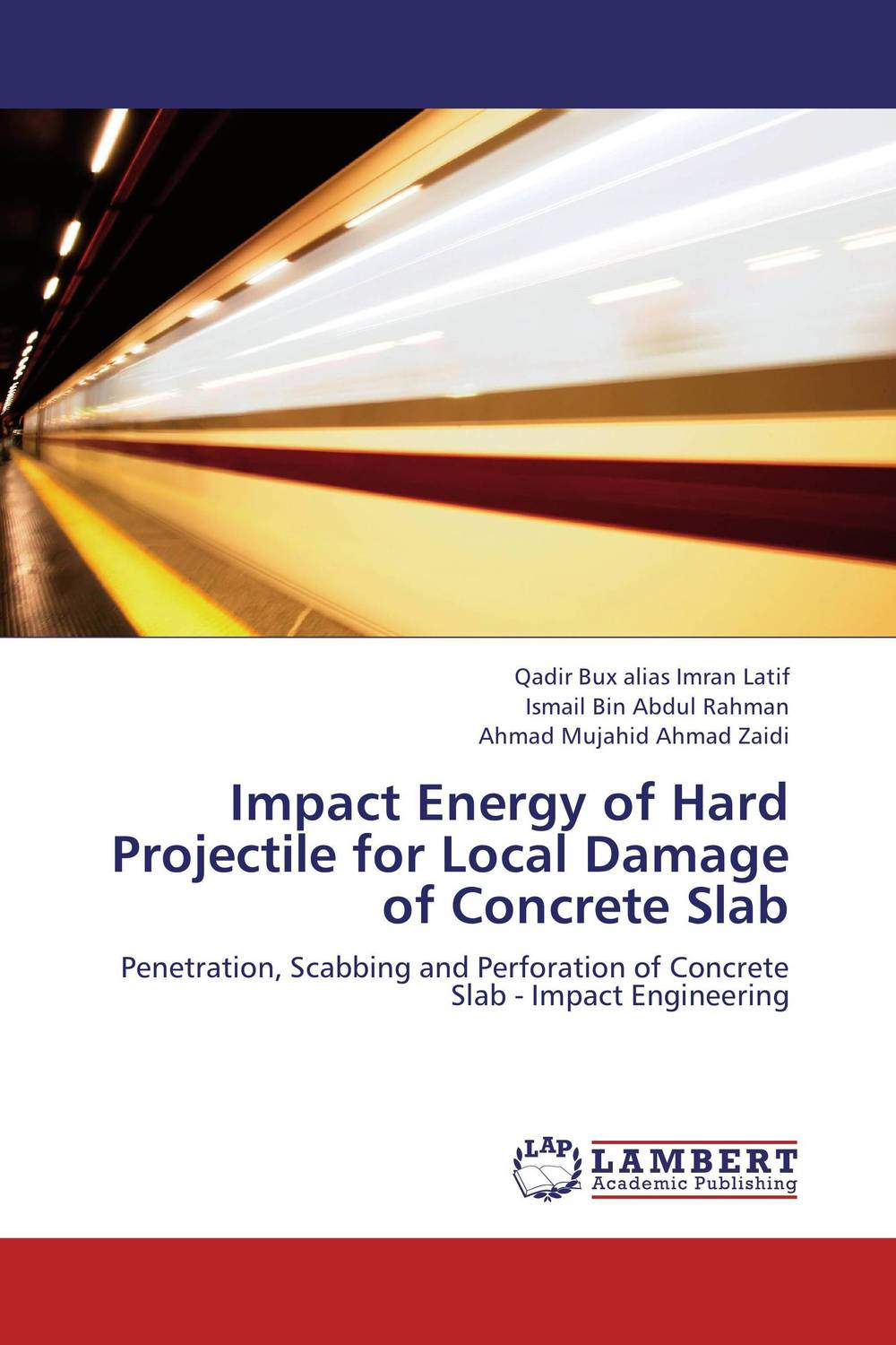 Impact Energy of Hard Projectile for Local Damage of Concrete Slab rasoul moradi and hamid lankarani impact dynamics of mechanical systems and structures