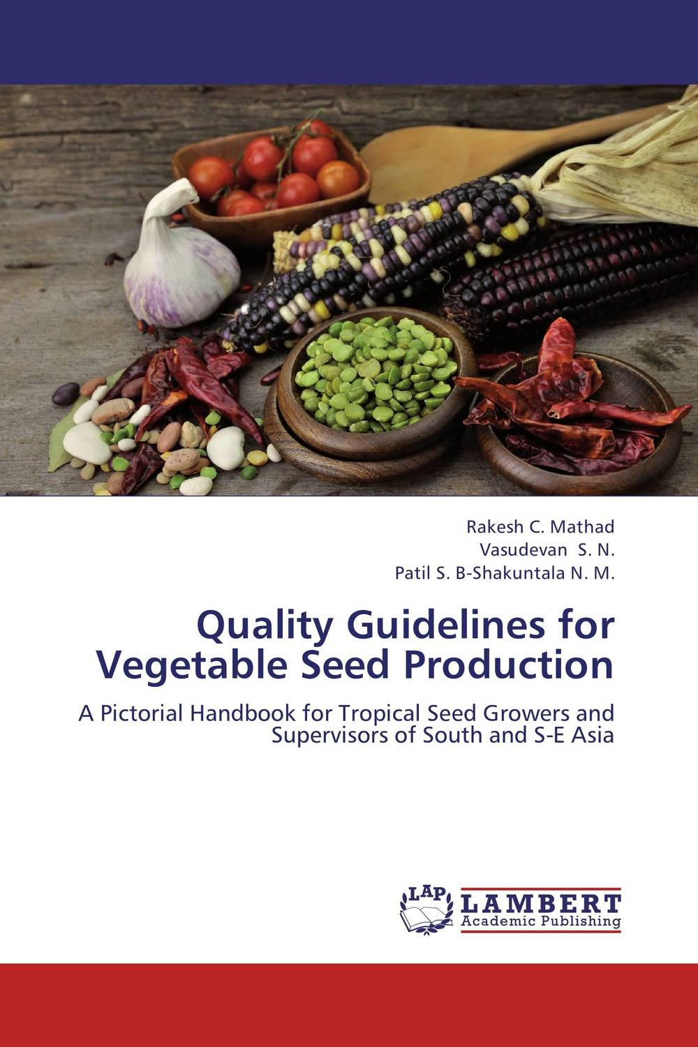 Quality Guidelines for Vegetable Seed Production seed dormancy and germination