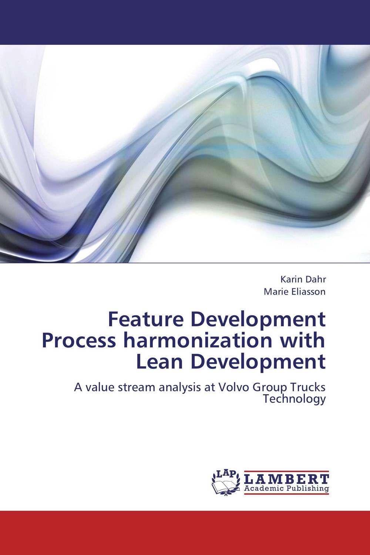 Feature Development Process harmonization with Lean Development andy al affendi abdullah and faieza abdul aziz product development process improvement