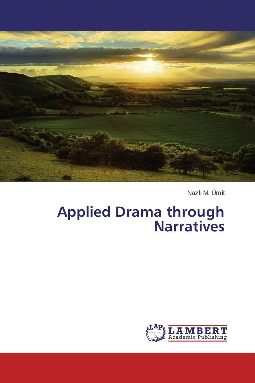 Applied Drama through Narratives what s the drama malibu bennet
