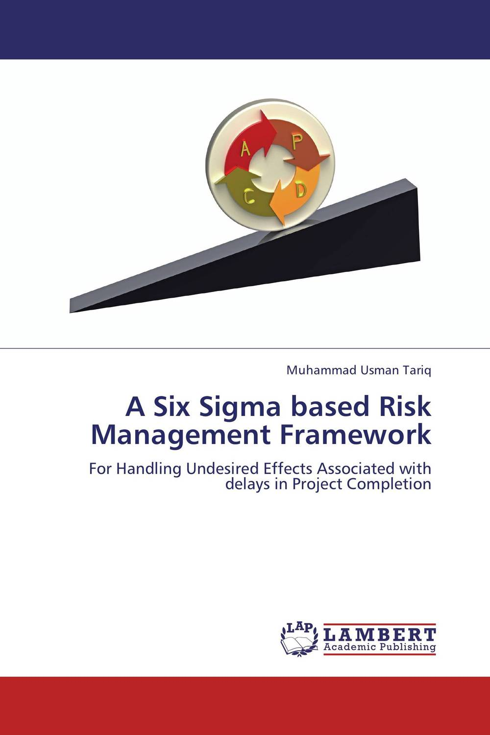 A Six Sigma based Risk Management Framework george eckes six sigma team dynamics the elusive key to project success