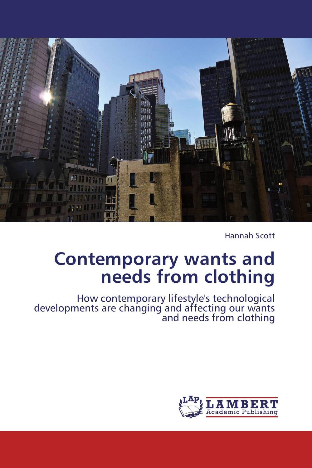 Contemporary wants and needs from clothing what a woman needs