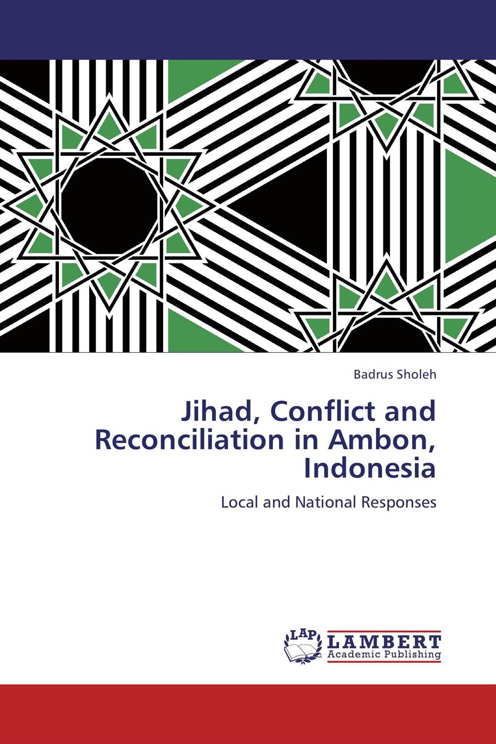 Jihad, Conflict and Reconciliation in Ambon, Indonesia religious tolerance tensions between orthodox christians and muslims