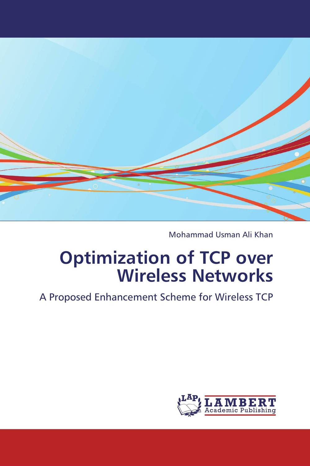 Optimization of TCP over Wireless Networks mohammad usman ali khan optimization of tcp over wireless networks