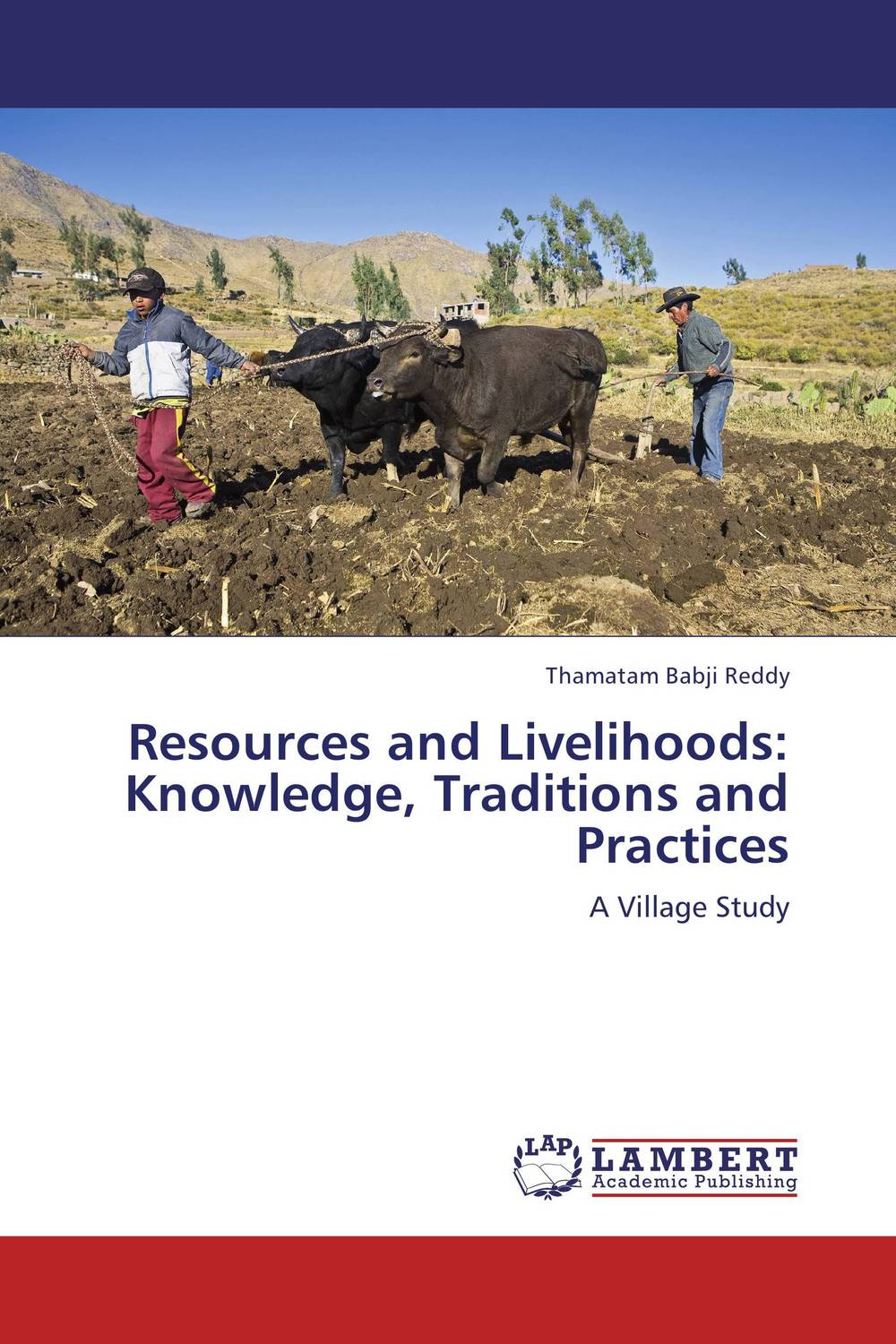 Resources and Livelihoods: Knowledge, Traditions and Practices survival of local knowledge about management of natural resources