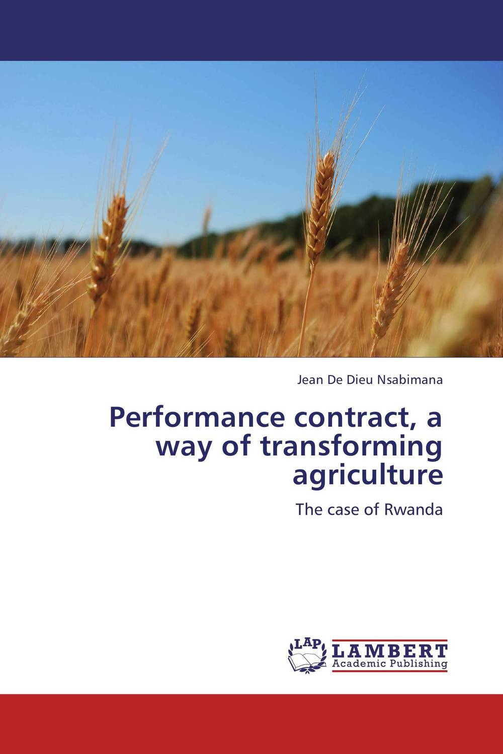 Performance contract, a way of transforming agriculture russia a journey to the heart of a land and its people