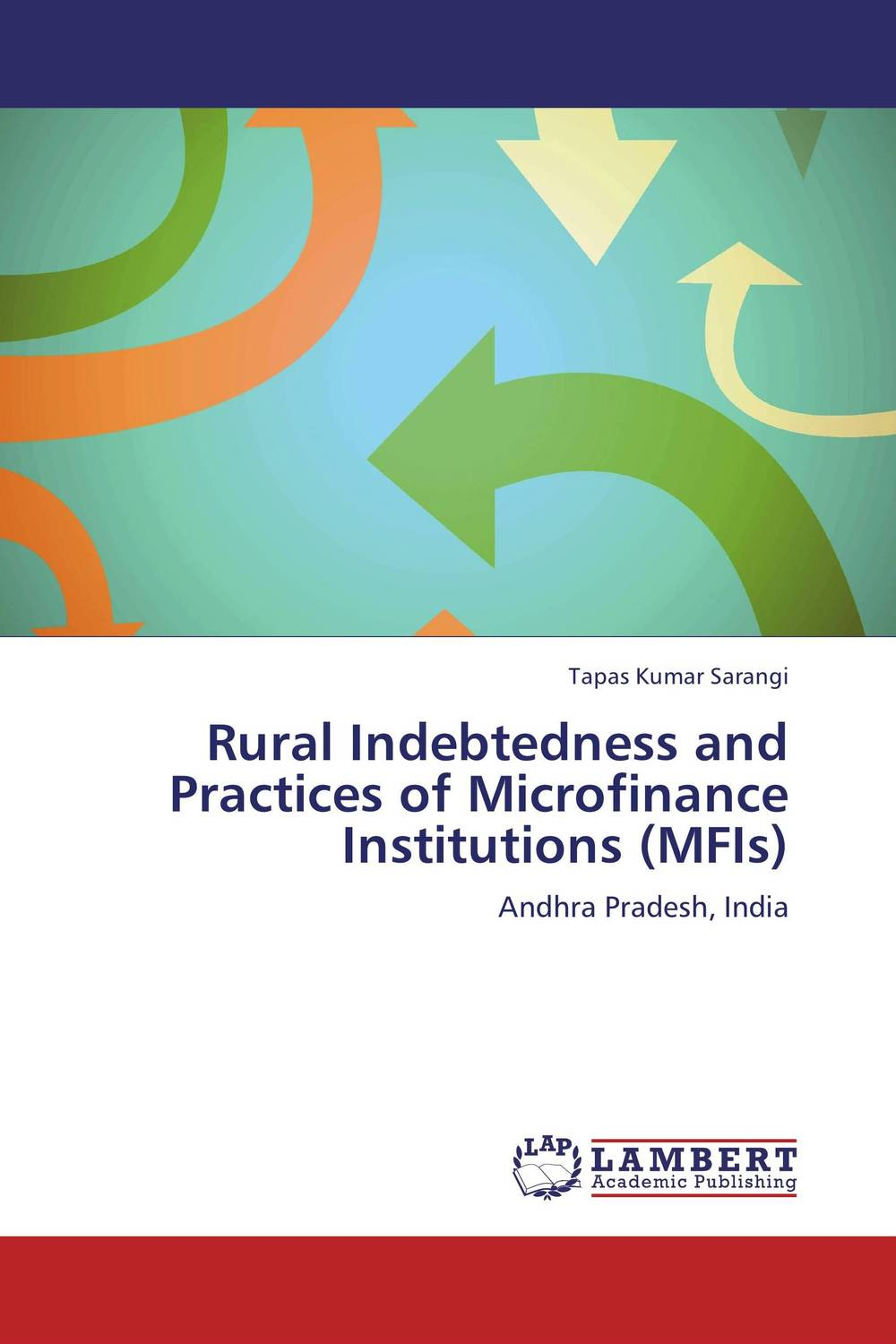 Rural Indebtedness and Practices of Microfinance Institutions (MFIs) state of rural finance in india
