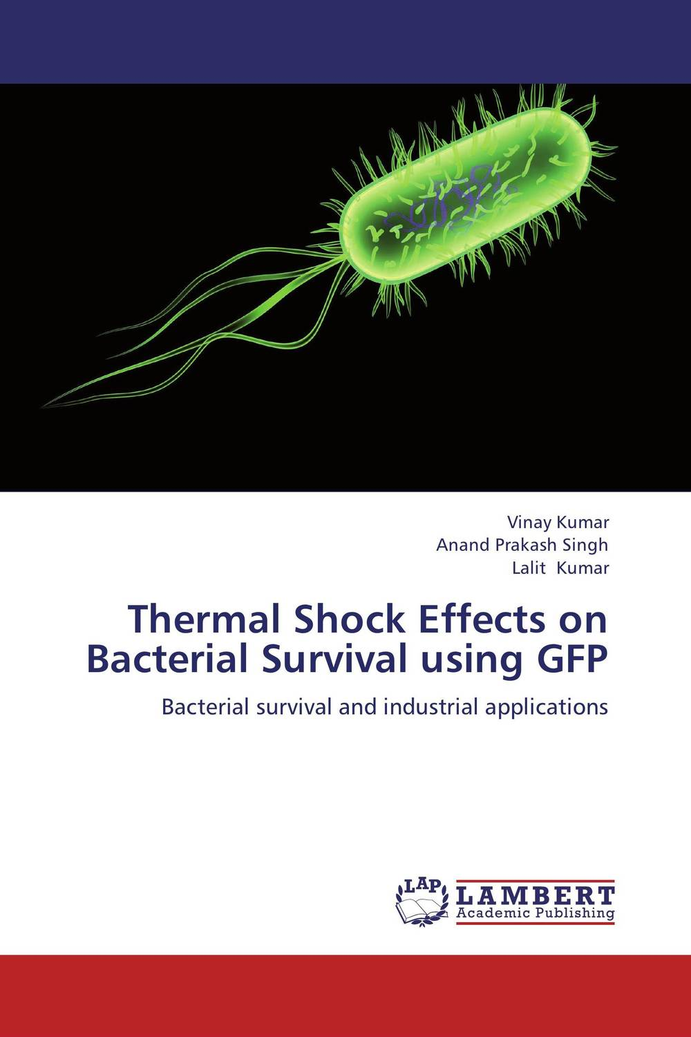 Thermal Shock Effects on Bacterial Survival using GFP vinay kumar anand prakash singh and lalit kumar thermal shock effects on bacterial survival using gfp