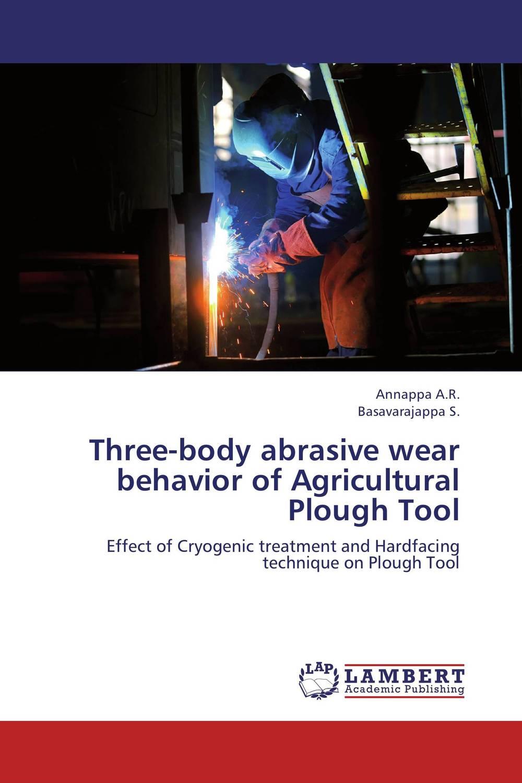 Three-body abrasive wear behavior of Agricultural Plough Tool shivali singla jasmaninder singh grewal and amardeep singh kang wear behavior of hardfacings