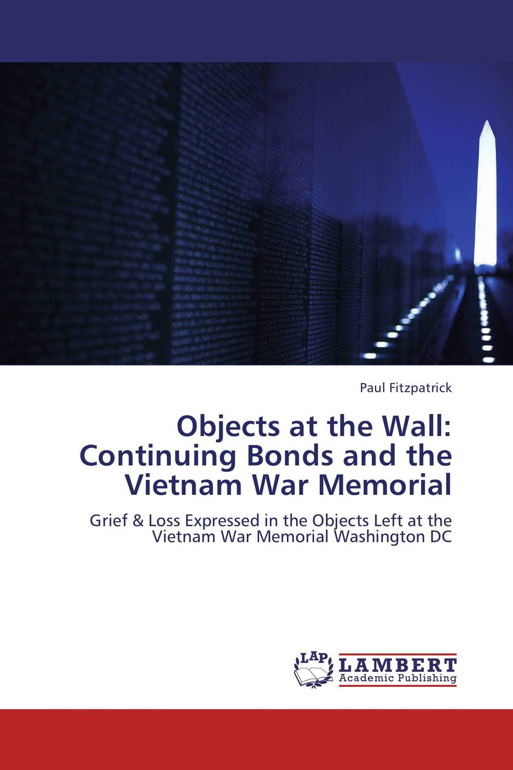 Objects at the Wall: Continuing Bonds and the Vietnam War Memorial уэллс г война миров the war of the worlds