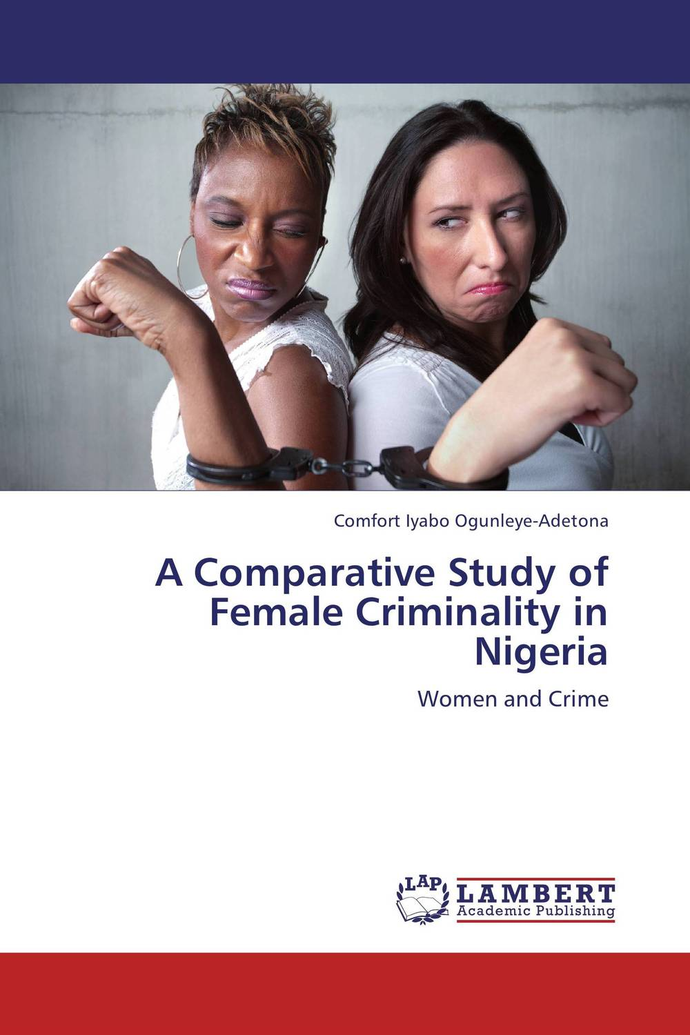 A Comparative Study of Female Criminality in Nigeria affair of state an