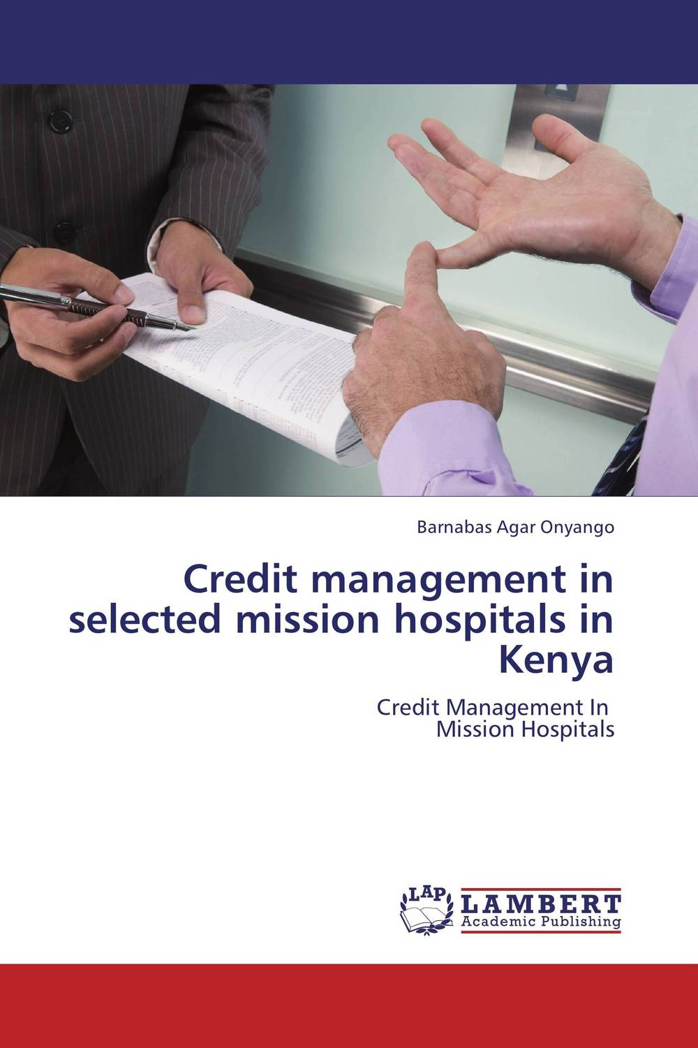 Credit management in selected mission hospitals in Kenya sylvain bouteille the handbook of credit risk management originating assessing and managing credit exposures