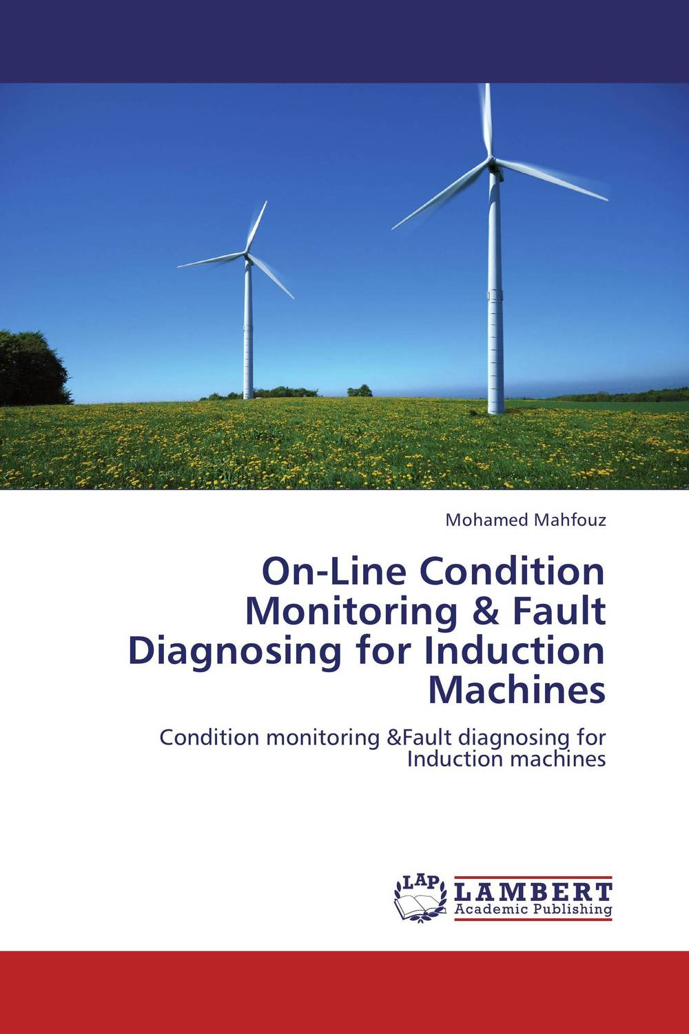 On-Line Condition Monitoring & Fault Diagnosing for Induction Machines m n semirings and a generalized fault tolerance algebra of systems