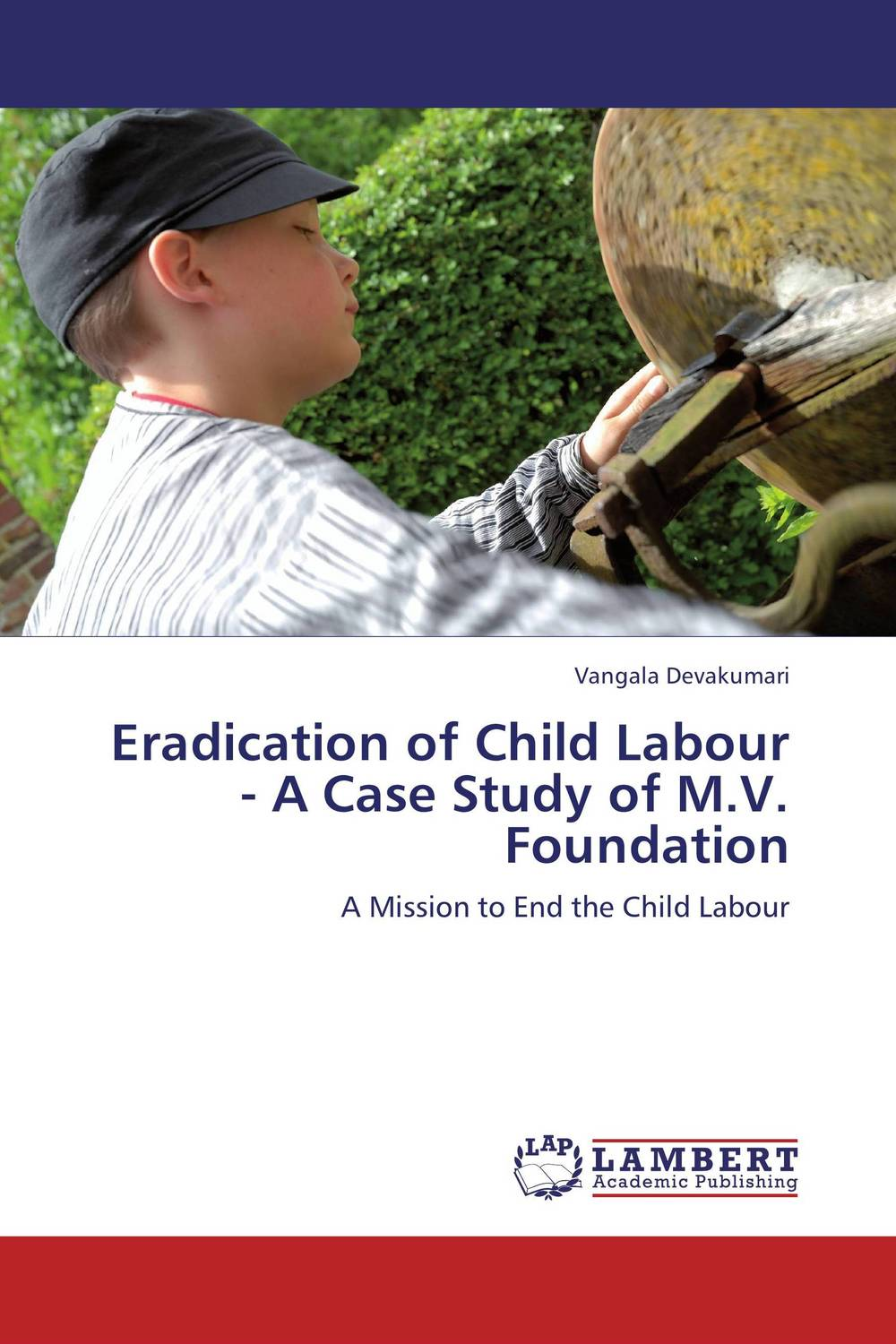Eradication of Child Labour - A Case Study of M.V. Foundation rajsinh mohite impact of national leprosy eradication programme