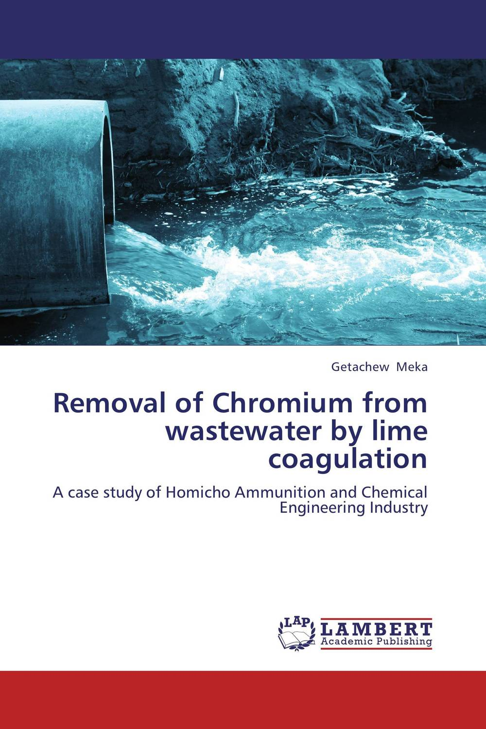Removal of Chromium from wastewater by lime coagulation ayad jaafar mohammed ibrahim and adnan abdalrazak removal of copper ii from wastewater using modified carbon nanotubes