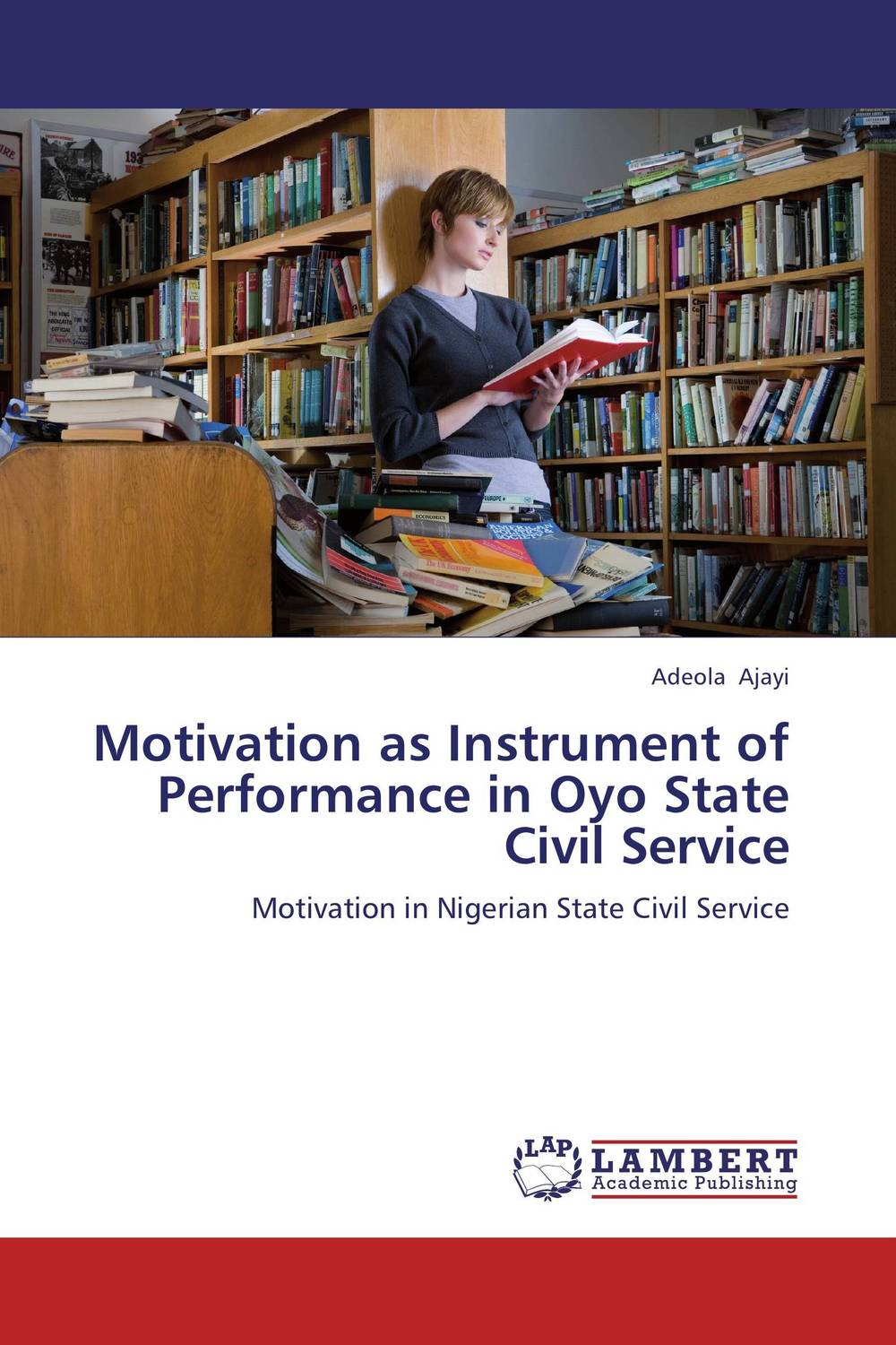 Motivation as Instrument of Performance in Oyo State Civil Service affair of state an