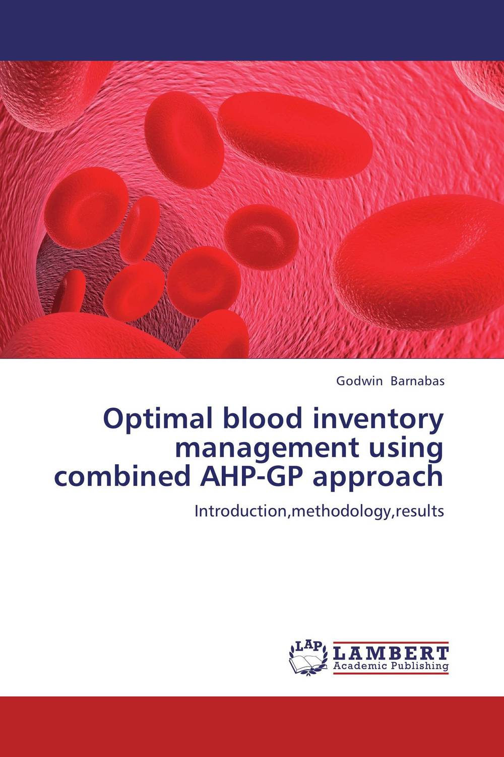 Optimal blood inventory management using combined AHP-GP approach robert davis a demand driven inventory optimization and replenishment creating a more efficient supply chain