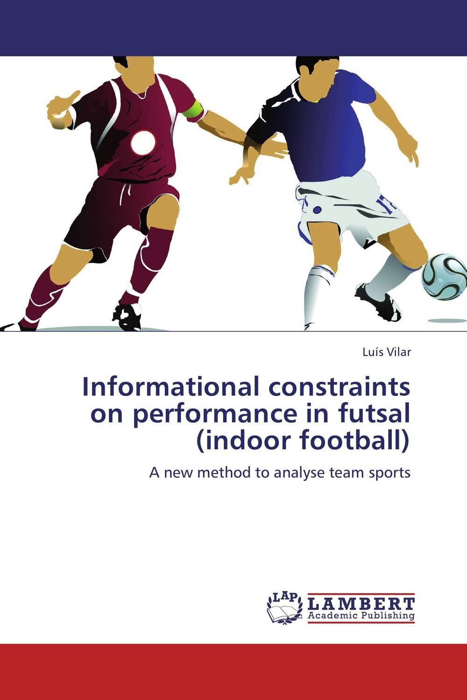 Informational constraints on performance in futsal (indoor football)