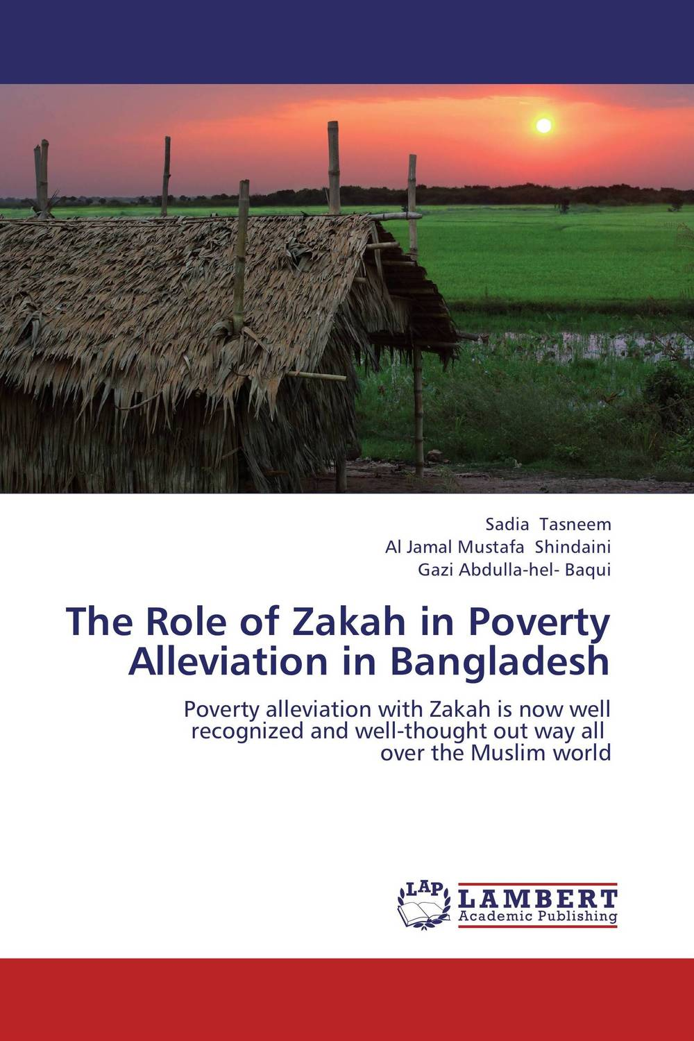 The Role of Zakah in Poverty Alleviation in Bangladesh taisser h h deafalla non wood forest products and poverty alleviation in semi arid region