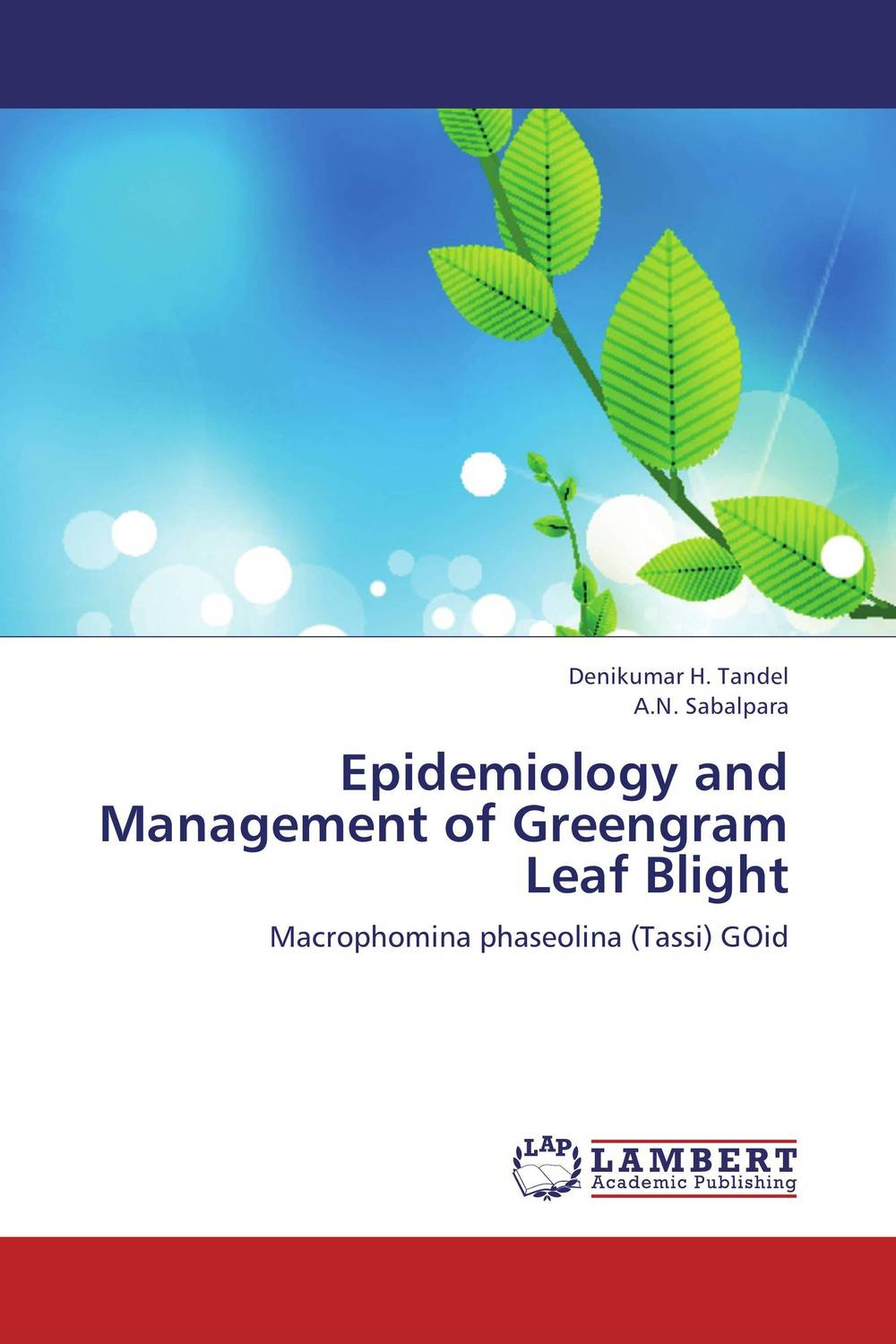 Epidemiology and Management of Greengram Leaf Blight h n gour pankaj sharma and rakesh kaushal pathological aspects and management of root rot of groundnut