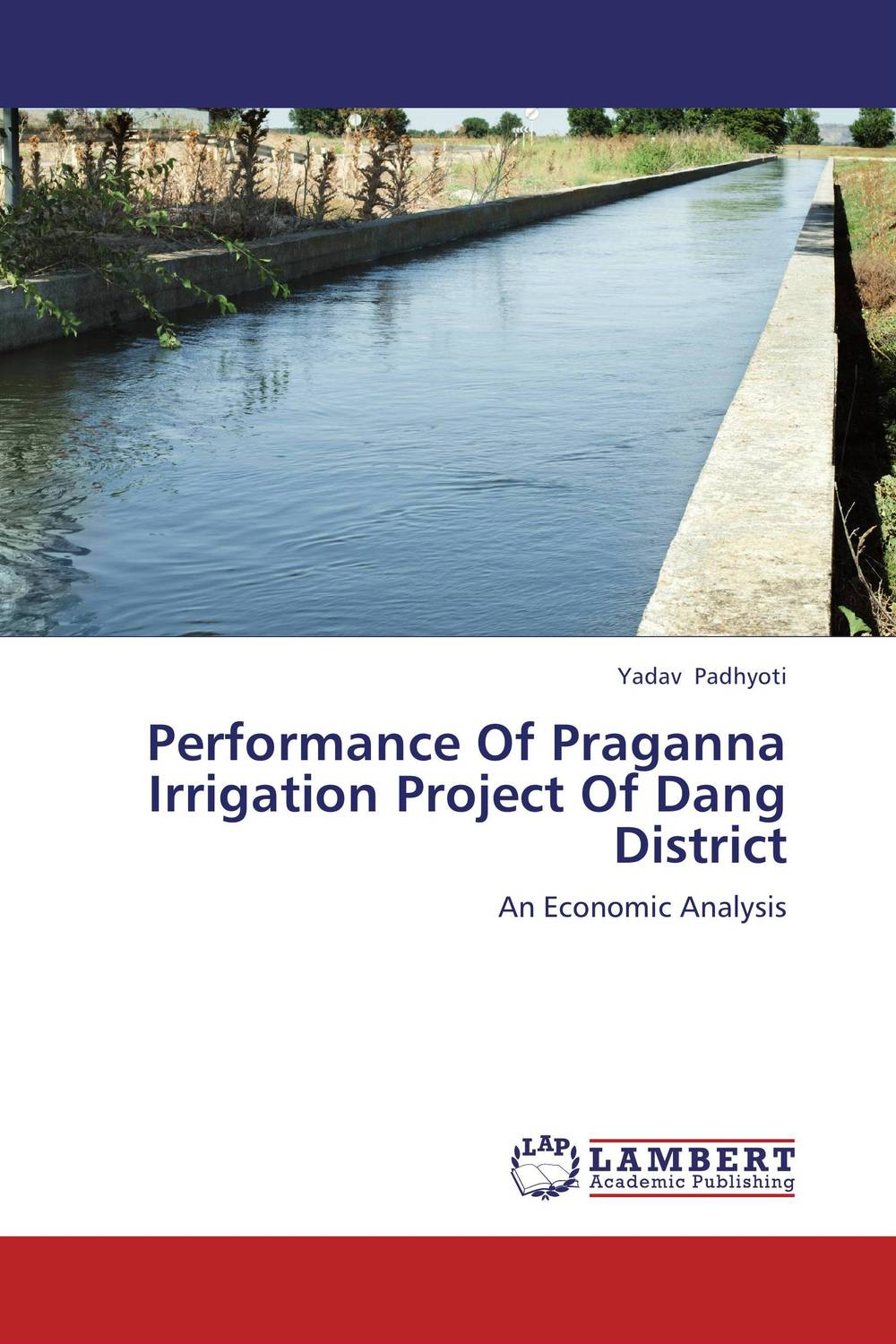 Performance Of Praganna Irrigation Project Of Dang District kenneth rosen d investing in income properties the big six formula for achieving wealth in real estate