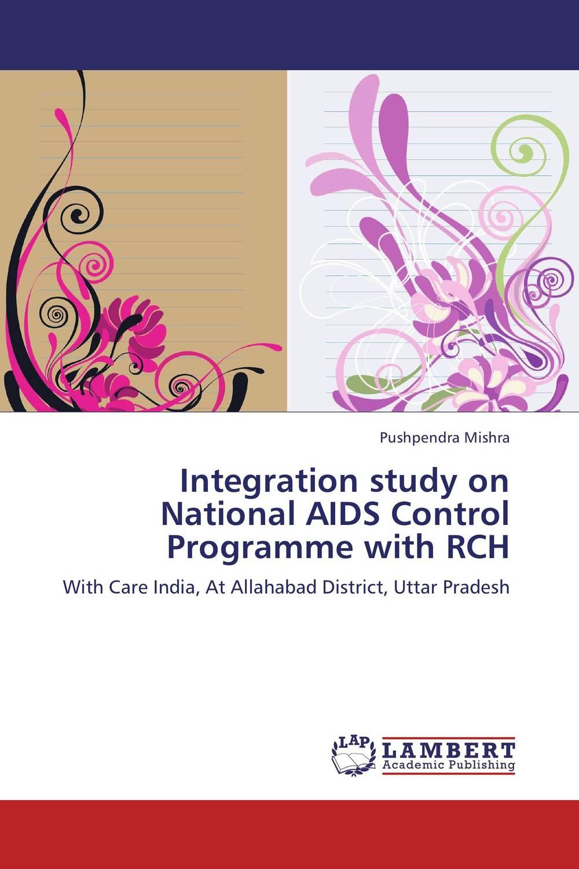 Integration study on National AIDS Control Programme with RCH the integration of ethnic kazakh oralmans into kazakh society