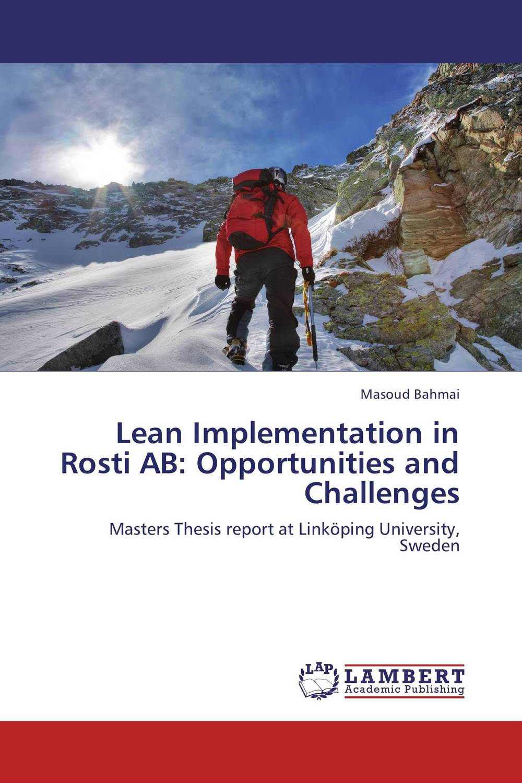 Lean Implementation in Rosti AB:   Opportunities and Challenges challenges and opportunities of indigenous church leaders in uganda