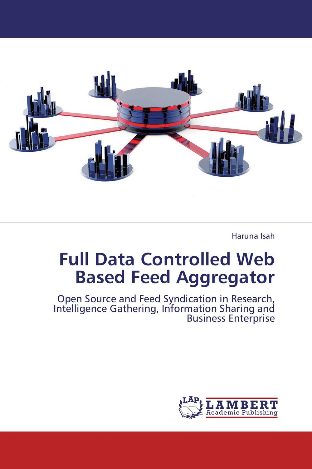 Full Data Controlled Web Based Feed Aggregator