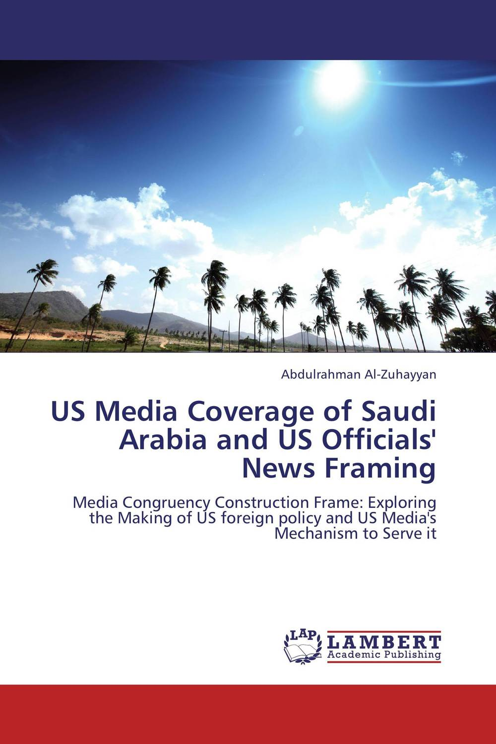 US Media Coverage of Saudi Arabia and US Officials' News Framing henry r luce and the rise of the american news media