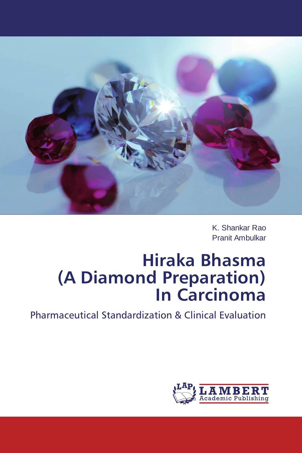 Hiraka Bhasma  (A Diamond Preparation)  In Carcinoma