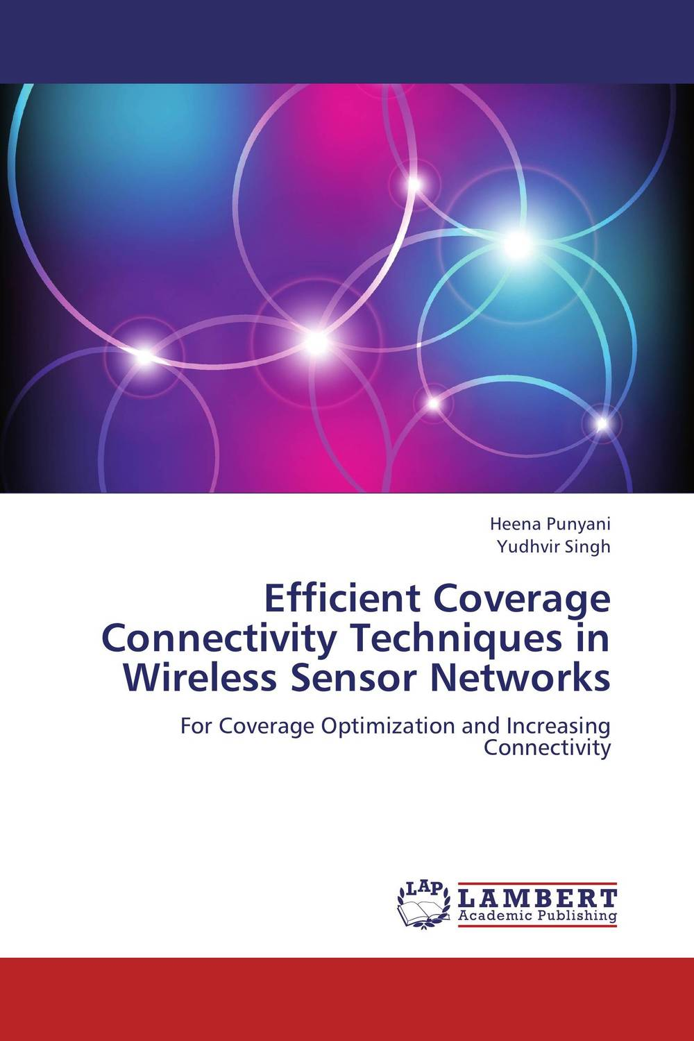 Efficient Coverage Connectivity Techniques in Wireless Sensor Networks