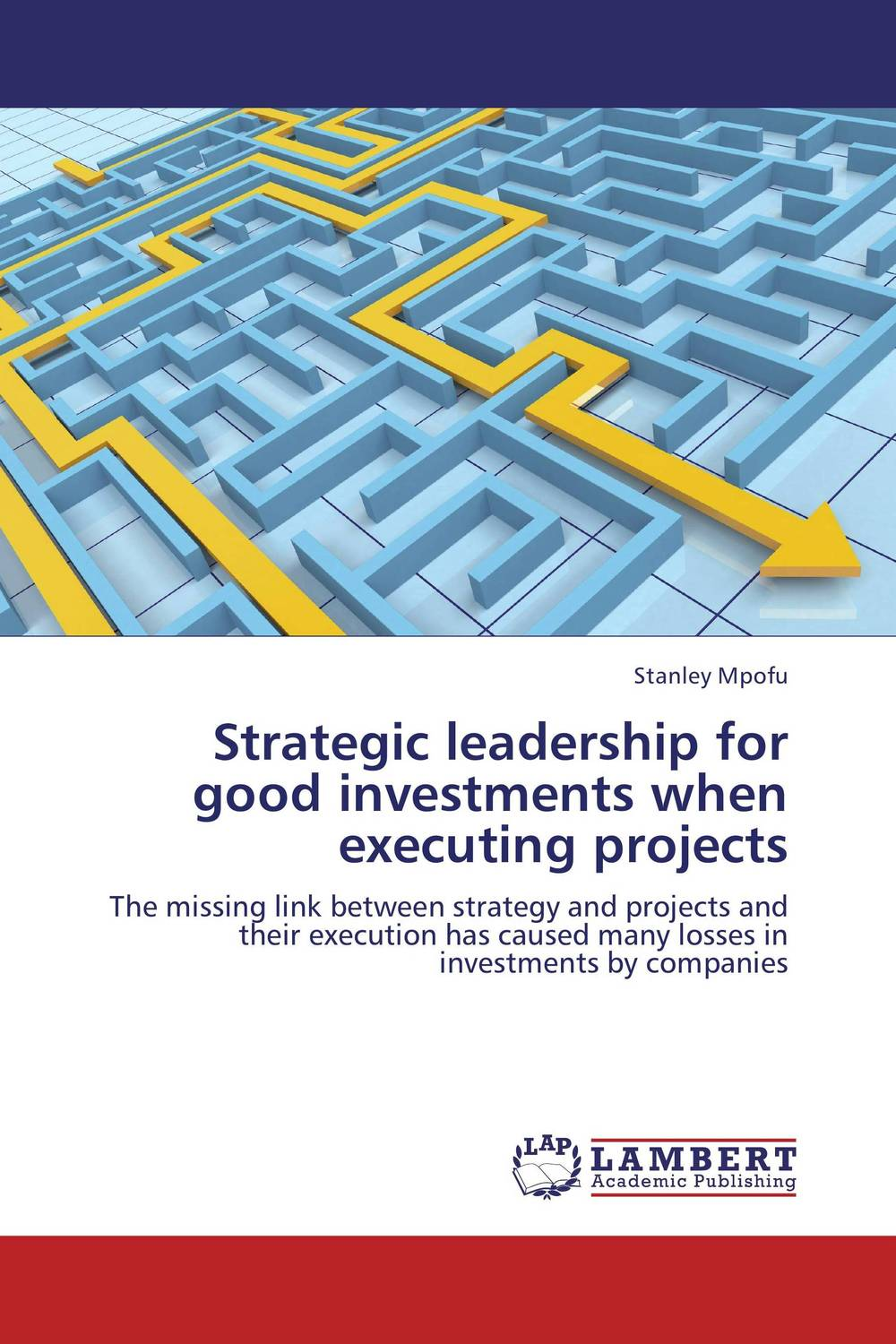 Strategic leadership for good investments when executing projects the strategic value of ict for swedish business leadership