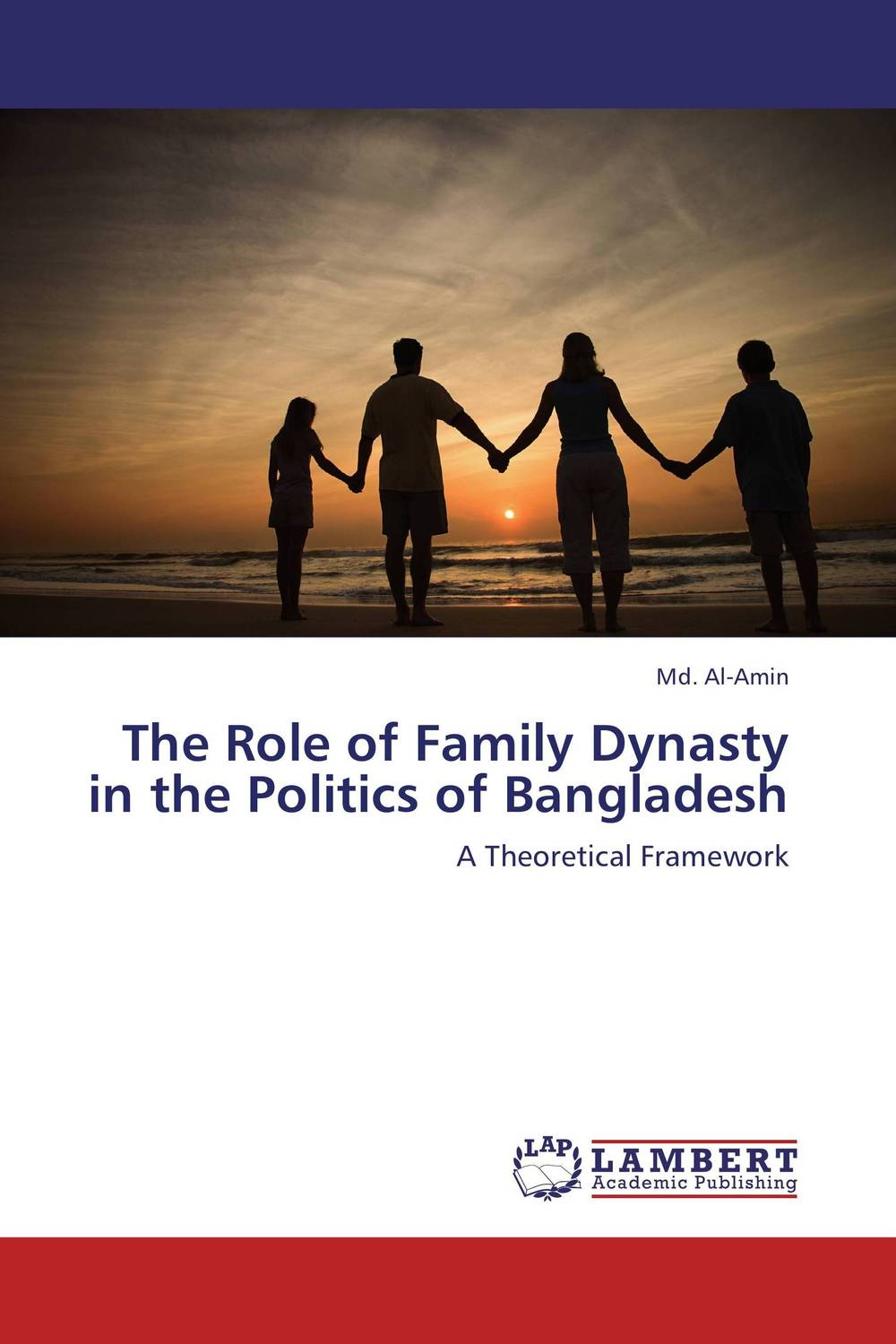 The Role of Family Dynasty in the Politics of Bangladesh