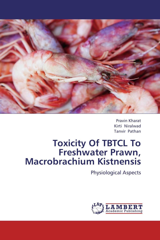Toxicity Of TBTCL To Freshwater Prawn, Macrobrachium Kistnensis microbial quality of freshwater prawn