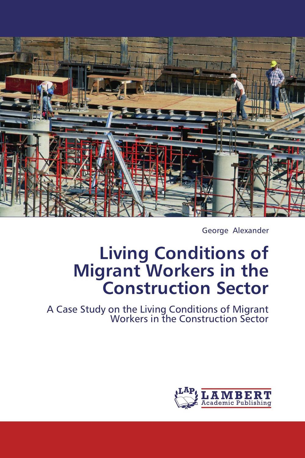 Living Conditions of Migrant Workers in the Construction Sector dipa mukherjee child workers in india
