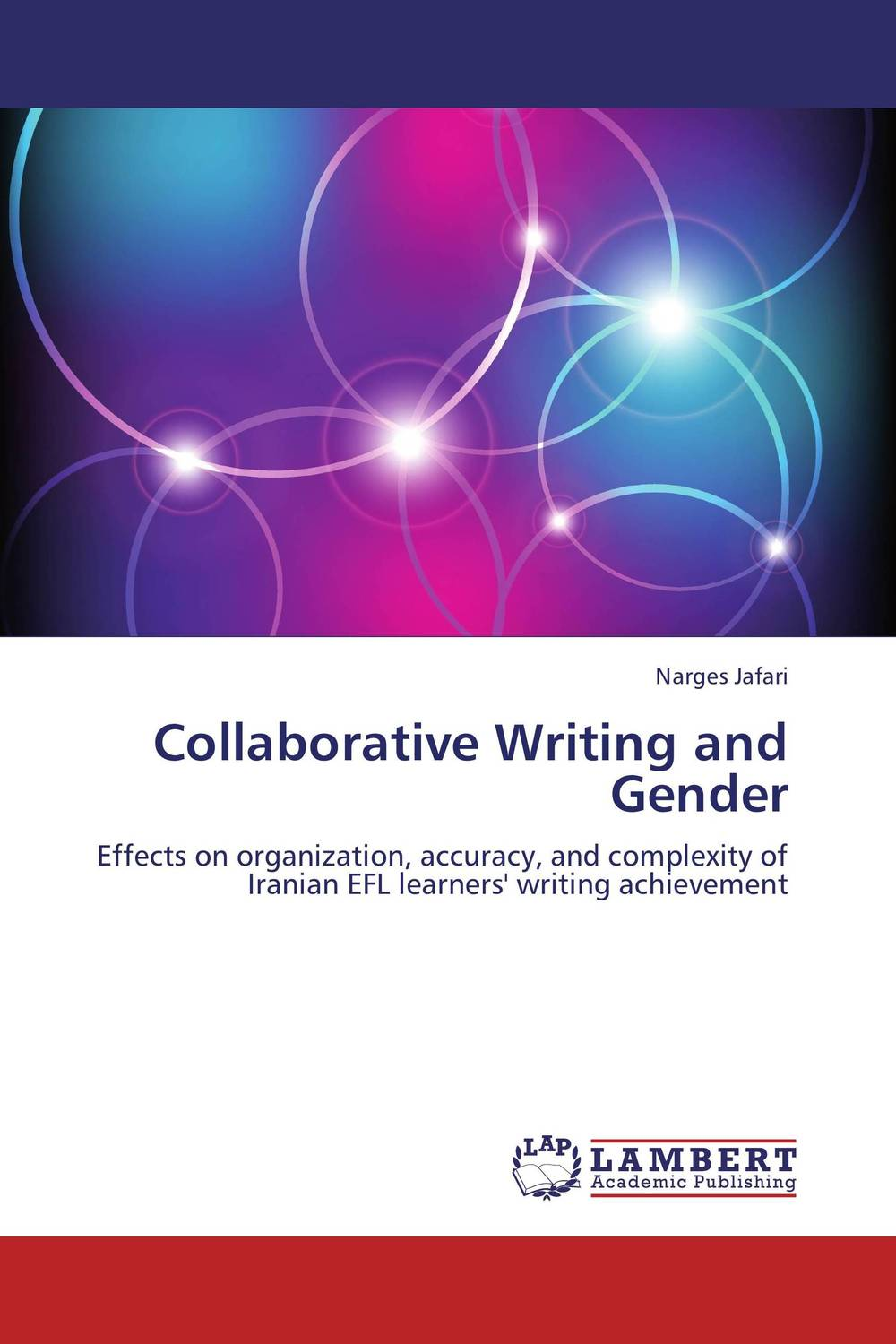 Collaborative Writing and Gender collaborative learning and students apprehension toward writing
