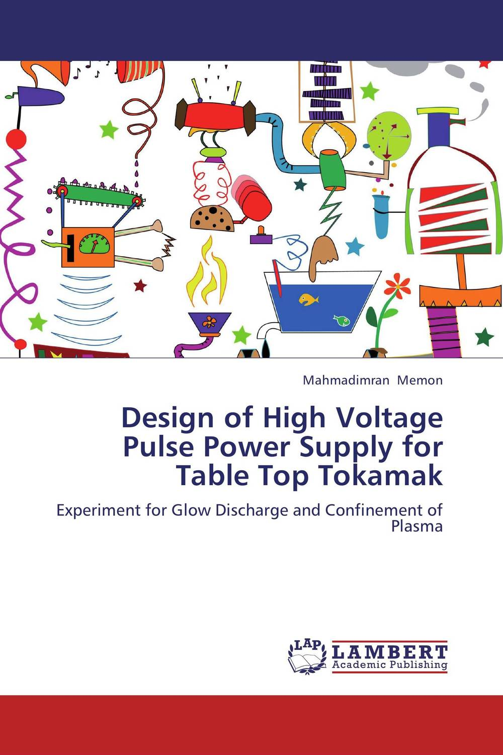 Design of High Voltage Pulse Power Supply for Table Top Tokamak design and fabrication plasma diagnostics in ir t1 tokamak