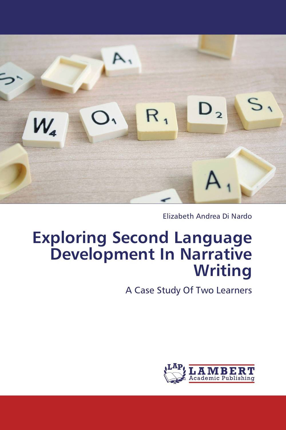 Exploring Second Language Development In Narrative Writing