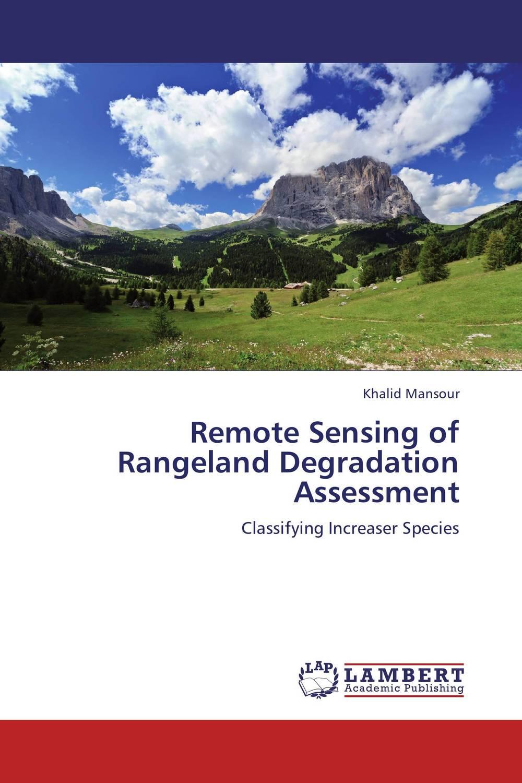 Remote Sensing of Rangeland Degradation Assessment d d g l dahanayaka hideyuki tonooka and satoru ozawa satellite remote sensing for environmental assessment of water bodies
