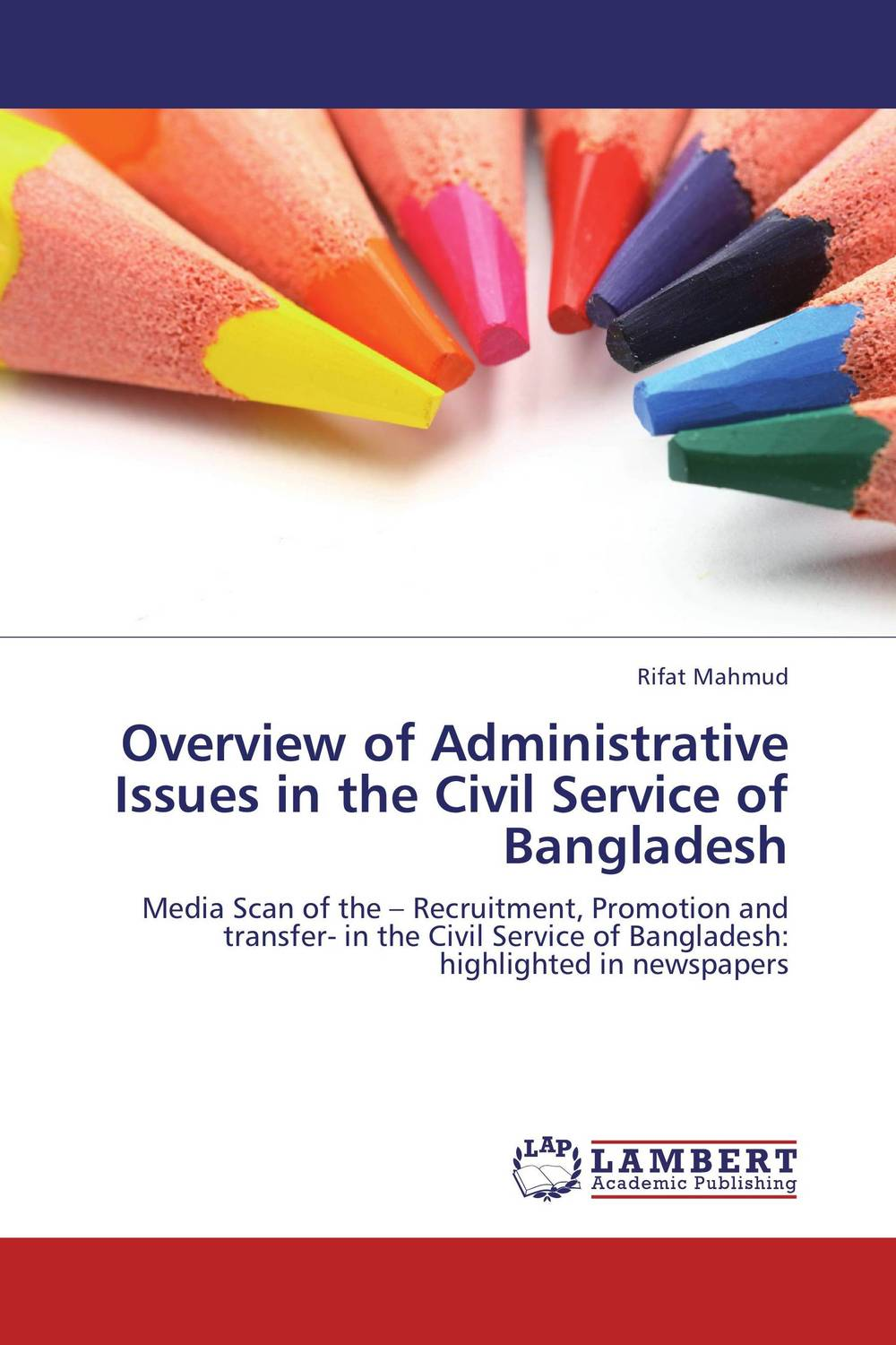 Overview of Administrative Issues in the Civil Service of Bangladesh voluntary associations in tsarist russia – science patriotism and civil society