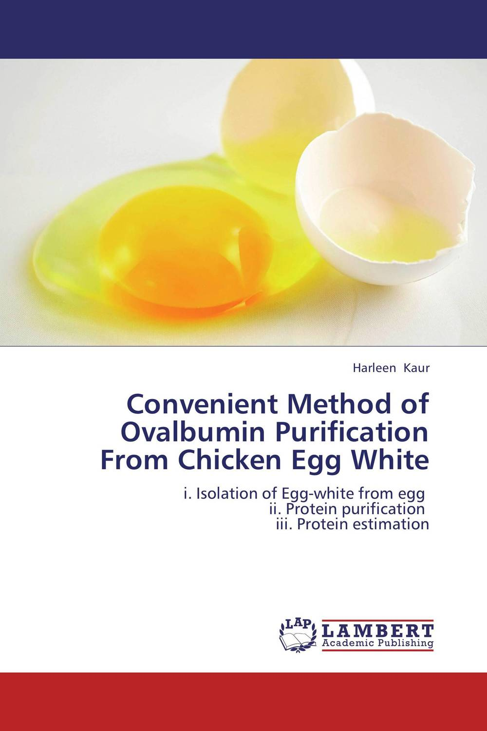 Convenient  Method of Ovalbumin Purification From Chicken Egg White production and purification of laccase from white rot fungi