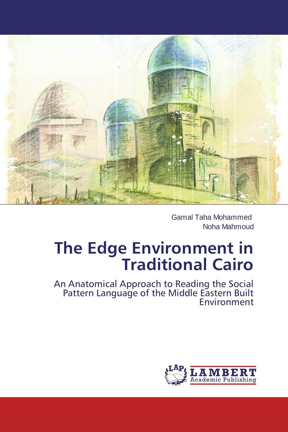 The Edge Environment in Traditional  Cairo lyudmila beloglazova traditional culture in education of children in urban environment