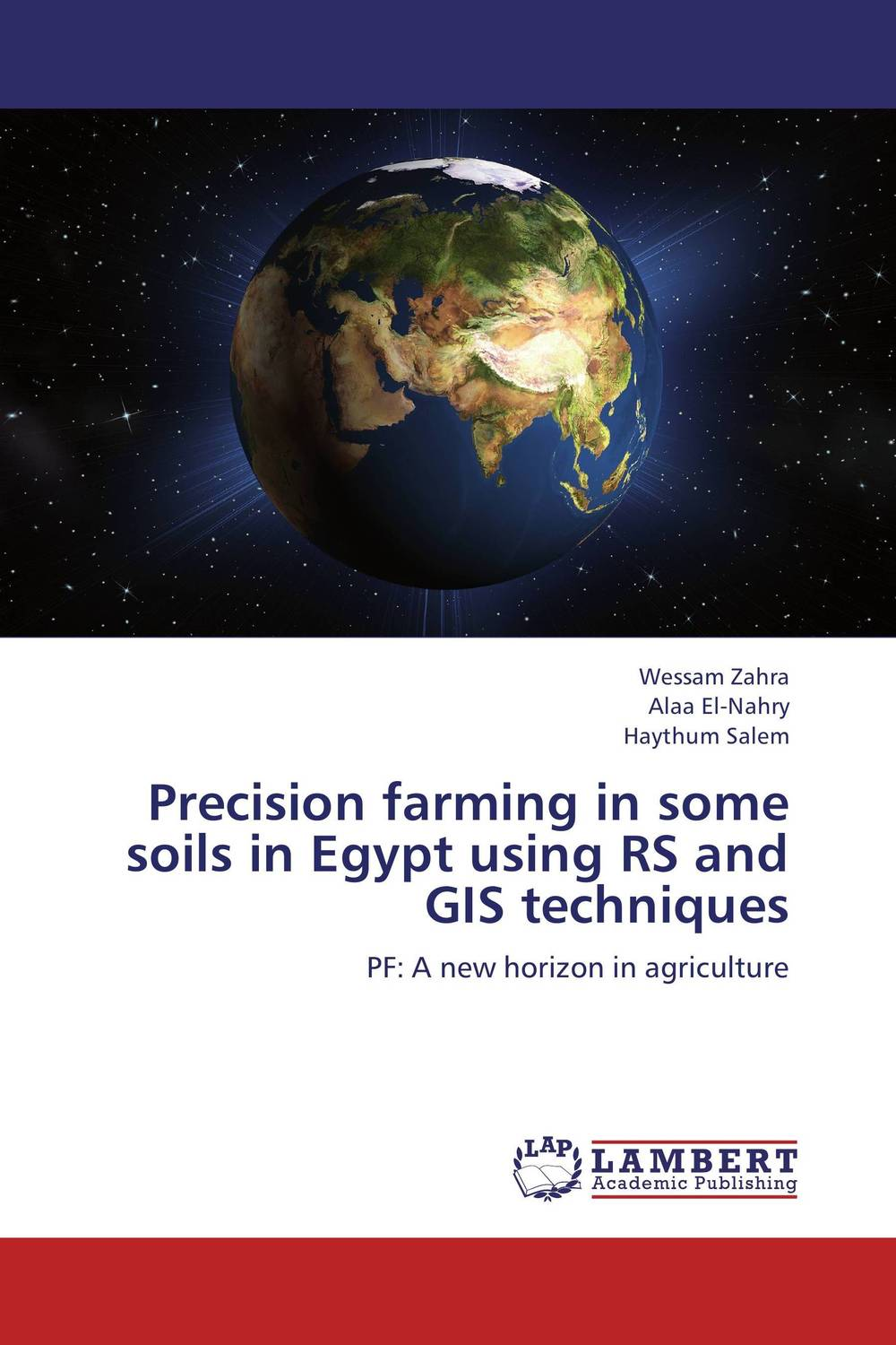 Precision farming in some soils in Egypt using RS and GIS techniques precision farming in egypt