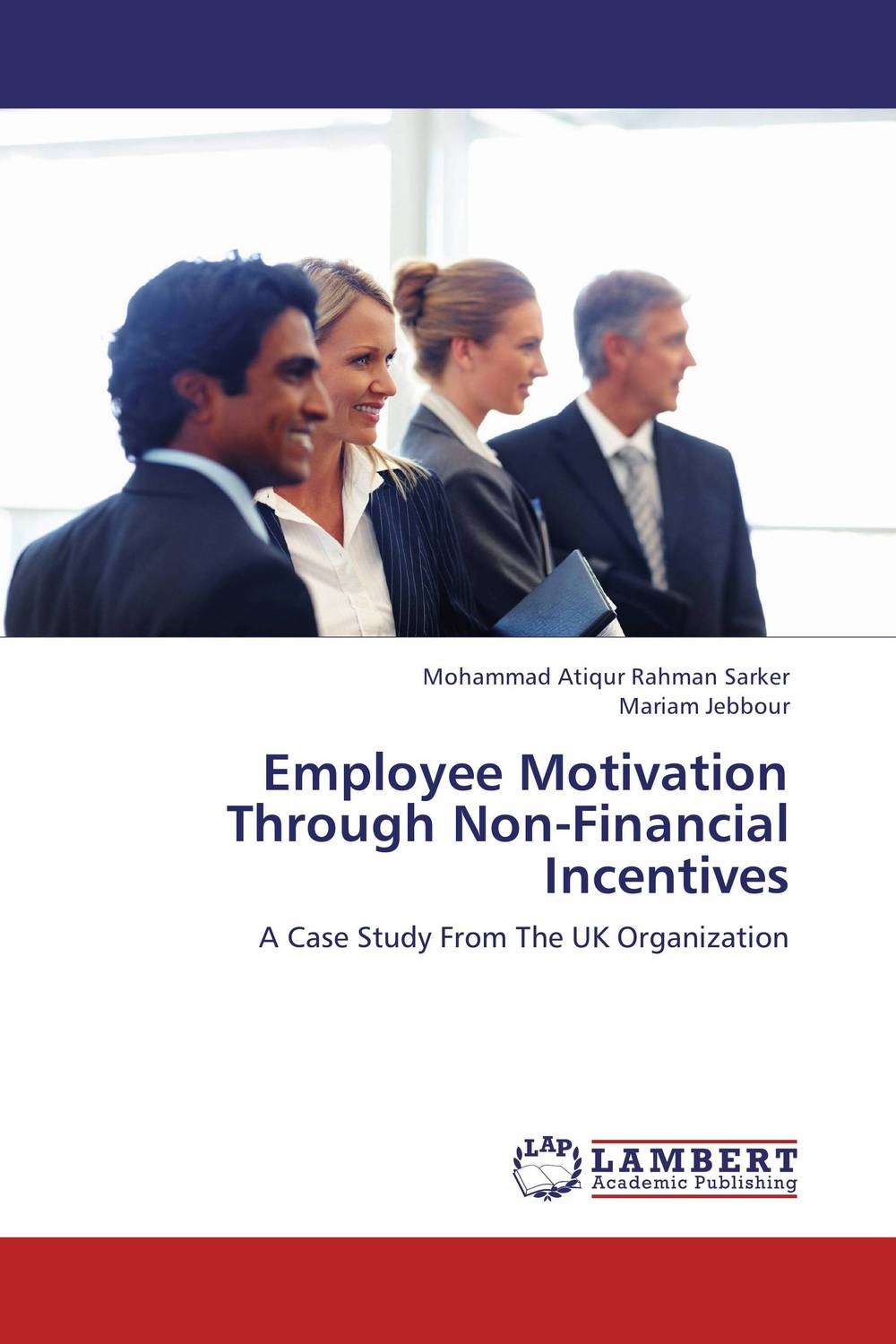 Employee Motivation Through Non-Financial Incentives different ways to organize the processes of financial administration