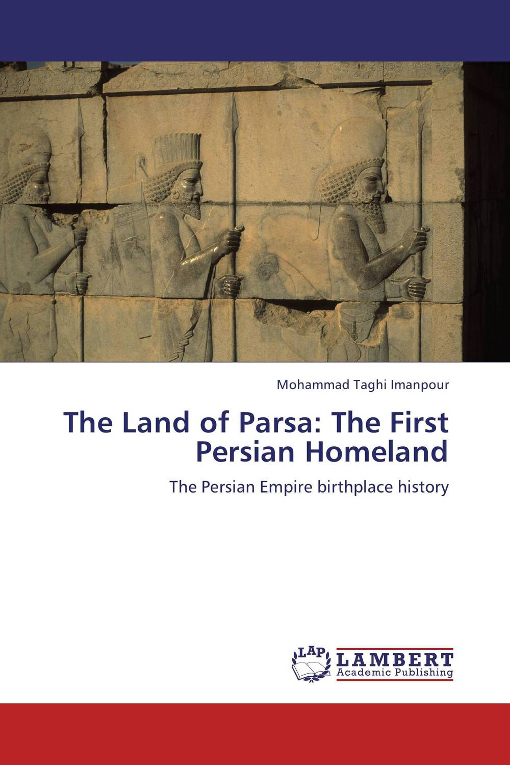 The Land of Parsa: The First Persian Homeland the heir