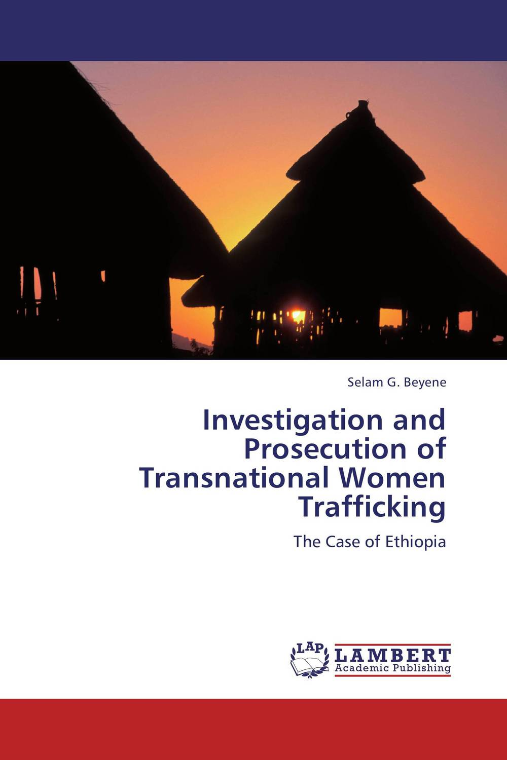 Investigation and Prosecution of Transnational Women Trafficking what she left